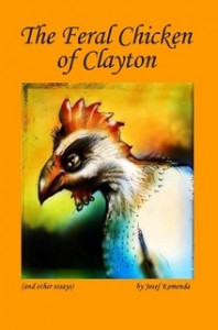 Image: Cover art for The Feral Chicken of Clayton (and other essays)